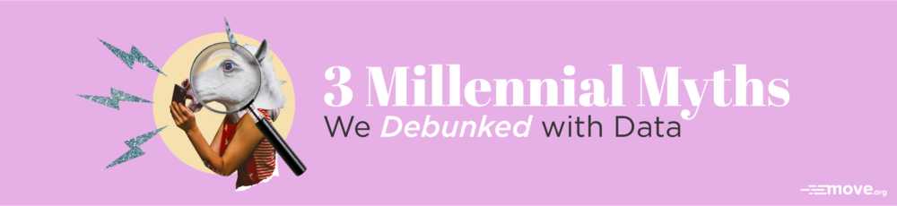 3 millennial myths we debunked with data - move.org