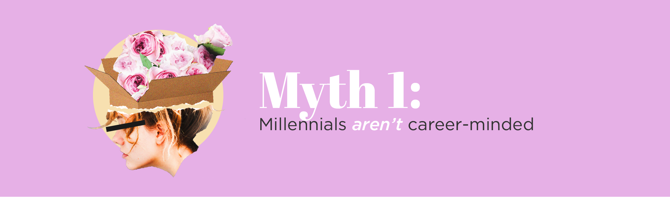 myth 1: millennials aren't career-minded